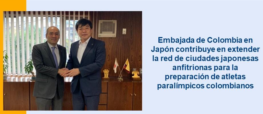 Embajada de Colombia en Japón contribuye en extender la red de ciudades japonesas anfitrionas para la preparación de atletas paralímpicos colombianos
